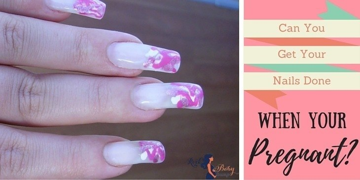 Can you get your nails done when your pregnant
