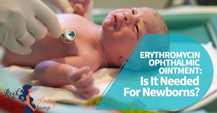 Erythromycin Ophthalmic Ointment: Is It Needed For Newborns?